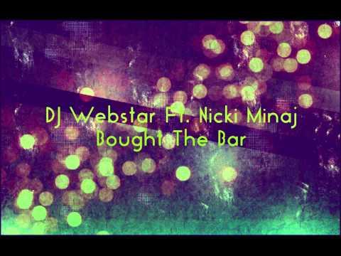 Dj Webstar ft  Nicki Minaj -  Bought The Bar