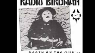 Radio Birdman - Death By The Gun