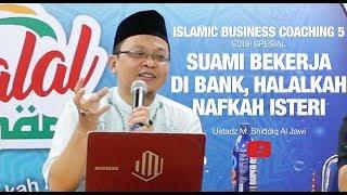 Suami Kerja Di Bank, Apakah Halal Untuk Istri - Ustadz M. Shiddiq Al Jawi