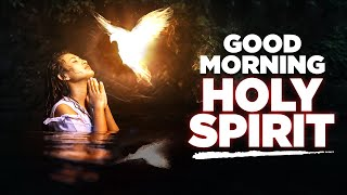 Invite The Holy Spİrit To Bless Your Day | A Beautiful Morning Prayer
