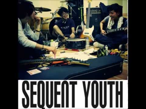Sequent youth クロスフェードデモ「sign/LIFE」