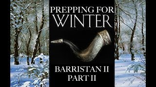 Prepping for Winter: Barristan II, Part 2