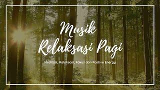 Musik Relaksasi Pagi   Penambah semangat dan Energi Positif   Instrumen Piano dan Kicauan Burung