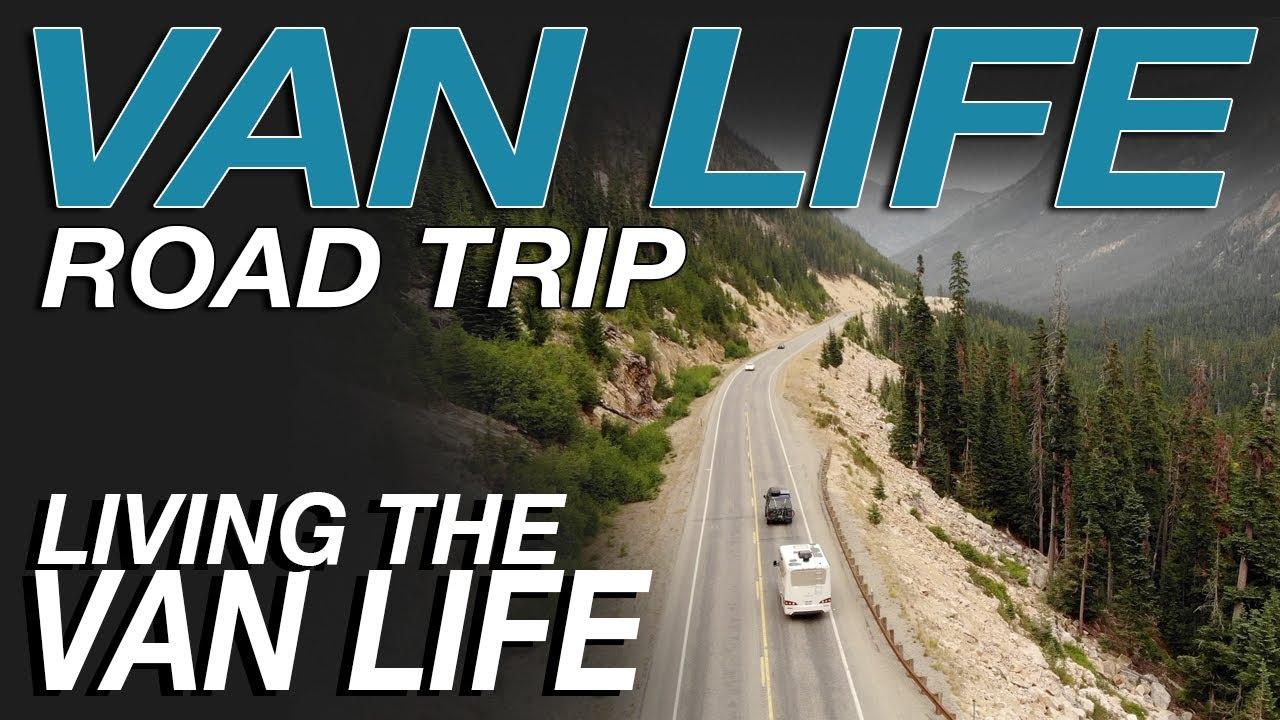 Van Life Road Trip - Living The Van Life