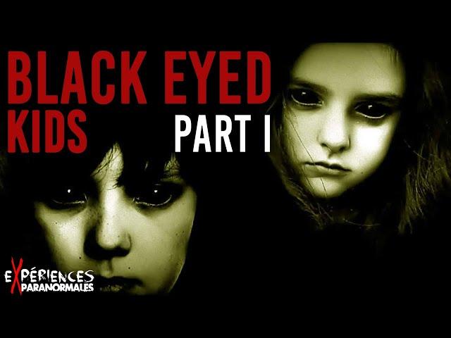 🔴LES ENFANTS AUX YEUX NOIRS ! – Le mystère BLACK EYED KIDS ! #01