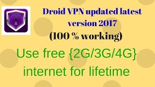 How to use free internet for lifetime Updated Droid VPN 2017