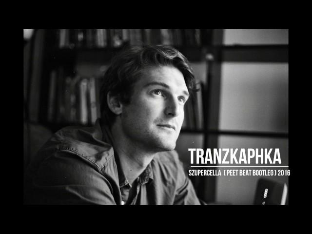 trAnzKaPHka - Szupercella