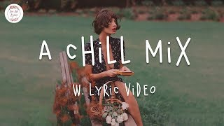 Vibes 🍓 A Chill Mix / w. Lyric Vdeo