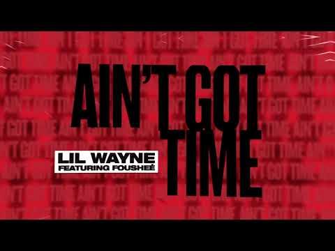 Ain't Got Time Lil Wayne