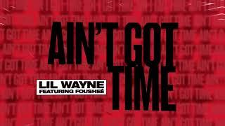 Lil Wayne - Ain't Got Time (Audio)