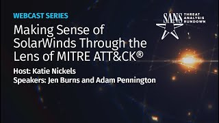 Making sense of SolarWinds through the lens of MITRE ATT&CK | STAR Webcast