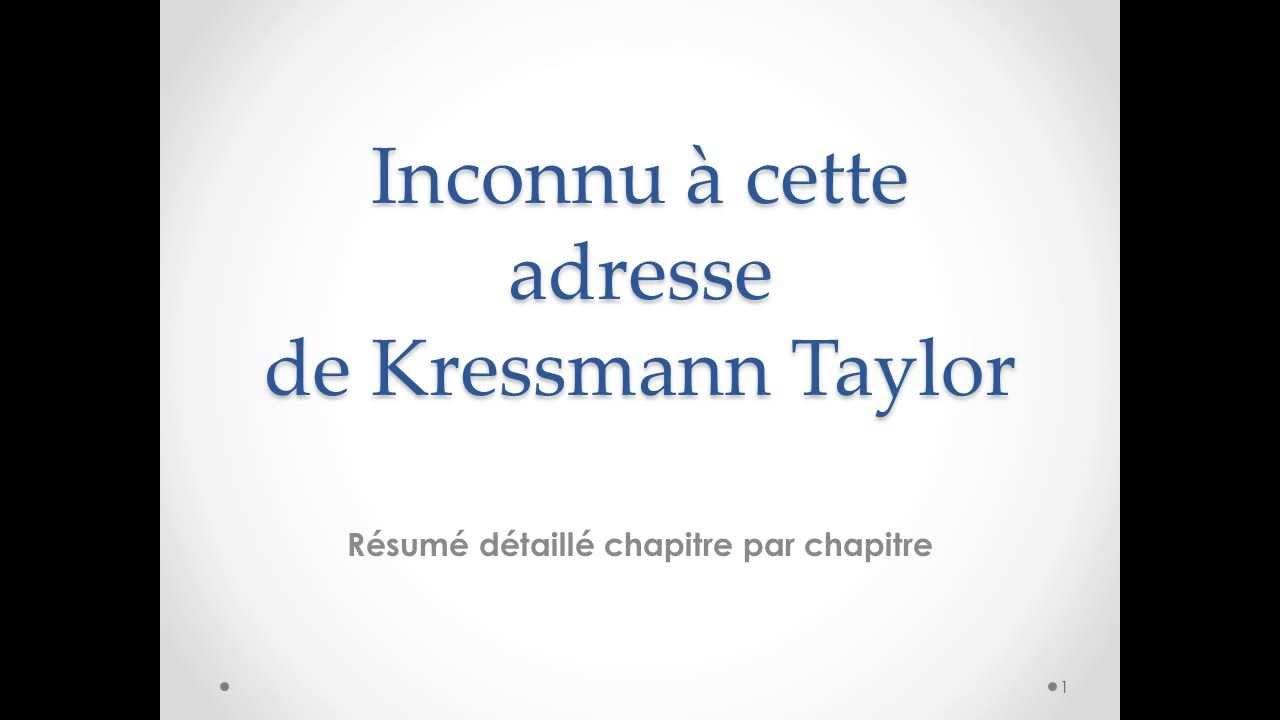 r u00e9sum u00e9 de inconnu  u00e0 cette adresse de kressmann taylor