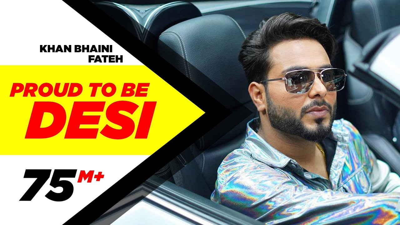 Download Proud To Be Desi (Official Video) | Khan Bhaini ft Fateh | Syco Style | Latest Punjabi Songs 2020