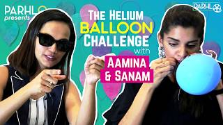 The Helium Challenge ft. Aamina Sheikh & Sanam Saeed | Cake The Film | PARHLO