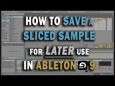 How to Save Sliced Sample for LATER Use in Ableton Live 9 Tutorial | Ableton Drum Rack, Sampling