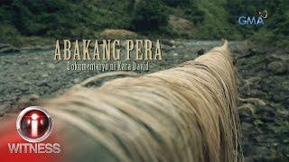 I-Witness: 'Abakang Pera,' dokumentaryo ni Kara David (full episode)