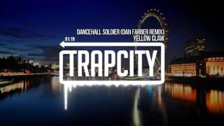 Yellow Claw Dancehall Soldier Dan Farber Remix