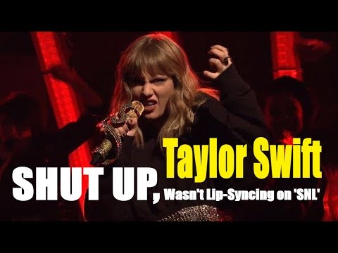 SHUT UP, TAYLOR SWIFT WASN'T LIP-SYNCING...