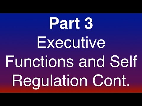 Part 3 of 15 - Executive Functioning and Self-Regulation as an Extended Phenotype