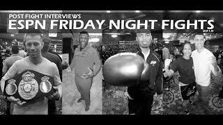 ESPN FRIDAY NIGHT FIGHTS POST FIGHT INTERVIEWS 2015