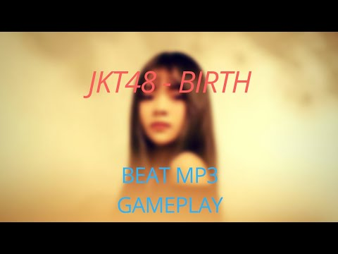 JKT48 - Birth | With Beat MP3 #1