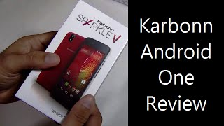 Karbonn Android One Review- Karbonn Sparkle V Unboxing And Review