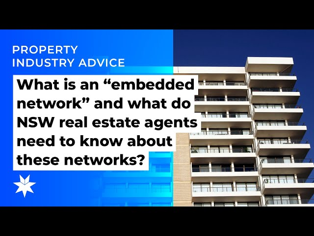 "What is an ""embedded network"" and what do NSW real estate agents need to know about these networks?"