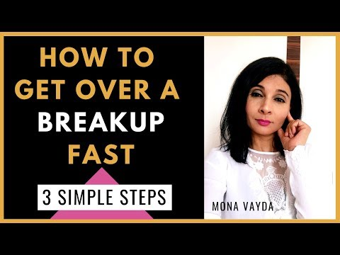 How to get Over a Breakup Fast- 3 Simple Steps | Motivational Video | 2019