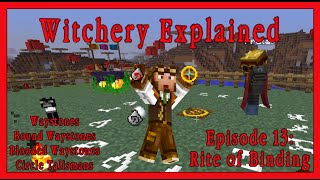 Witchery Explained: Episode 13, The Rite of Binding!