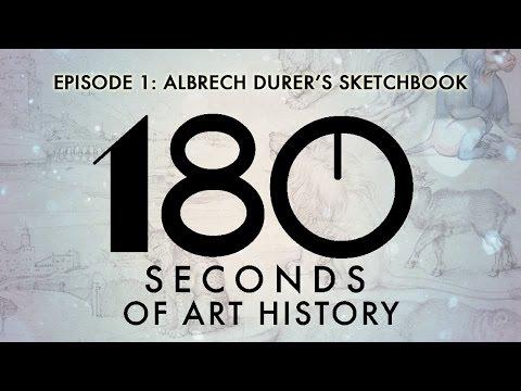 180 Seconds of Art History - Episode 1: Albrecht Durer's Sketchbook