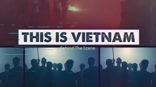 Hậu Trường MV Đây Là Việt Nam - AIC 2018