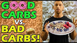 G??D CARBS vs BAD CARBS for WEIGHT LOSS ? Are Carbs Bad for You? Which Make You Fat? Eat or Avoid