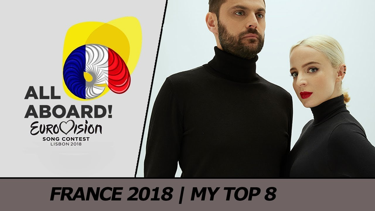 eurovision 2018 france final destination eurovision my top 8 youtube. Black Bedroom Furniture Sets. Home Design Ideas