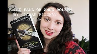 The Fall of Anne Boleyn: A Countdown by Claire Ridgway - Book Review