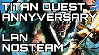 Titan Quest Anniversary - offline LAN server tutorial