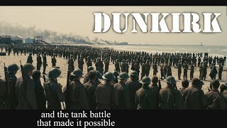 Dunkirk, and the tank battle that made it possible?