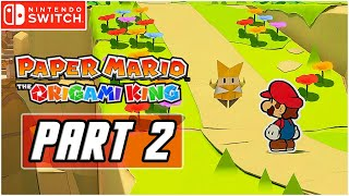Paper Mario: The Origami King - Gameplay Walkthrough PART 2 - Chasing the Red Streamer (Switch)