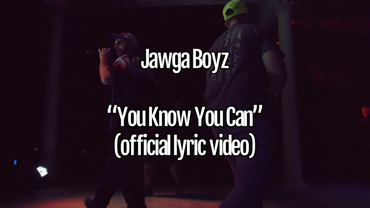 Jawga Boyz - You Know You Can (official lyric video)