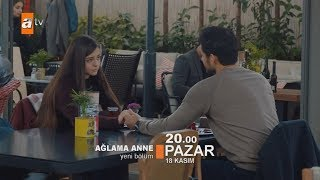 Ağlama Anne / Don't Cry Mom Trailer - Episode 7 (Eng & Tur Subs)