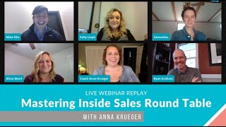 Mastering Inside Sales Round Table with Anna Krueger