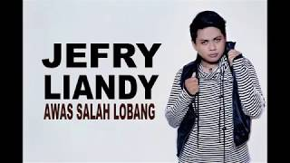 JEFRY LIANDY - AWAS SALAH LOBANG - cipt. RIAN PRABU arr. IWANSTEEP (VIDEO OFFICIAL)