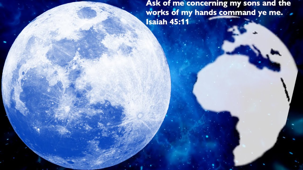 THE WITNESS OF THE MOON OF ISRAEL & the FACE OF THE EARTH