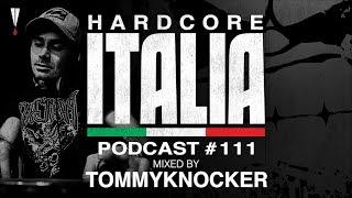 Hardcore Italia - Podcast #111 - Mixed by Tommyknocker