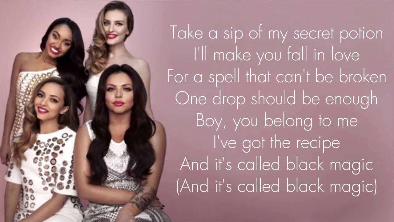 Little Mix ~ Black Magic ~ (Lyrics & Pictures)
