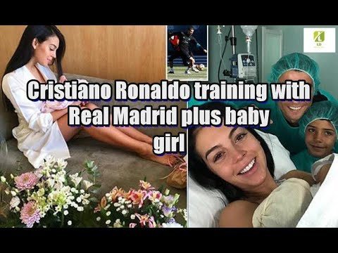 Cristiano Ronaldo training with Real Madrid plus baby girl