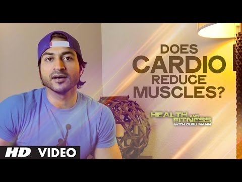 Does Cardio Reduce Muscles? | Health and Fitness Tips | Guru Mann