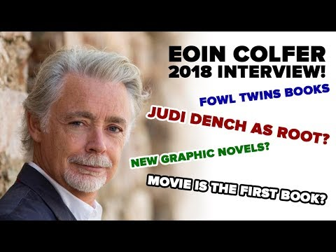 Eoin Colfer 2018 Interview! Judi Dench as Root? Artemis Fowl Movie is BOOK ONE only! New Fowl Books!