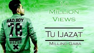 Tu Ijazat | Millind Gaba | Latest Punjabi Songs 2017 | T-Series