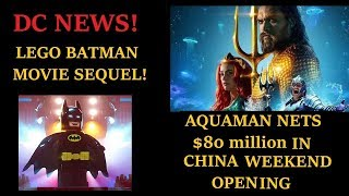 Aquaman Breaks the Box Office in China! Plus a New Lego Batman Movie!