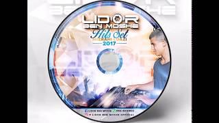 Set Hits Mizrahi Loazi 2017 - Lidor Ben Moshe